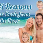 5 Reasons for Booking Vacation Rentals from the Pros