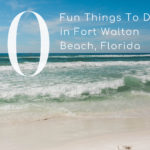 10 Things To Do in Fort Walton Beach FL